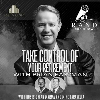 RCRE - Take Control of Your Retirement with Brian Eastman