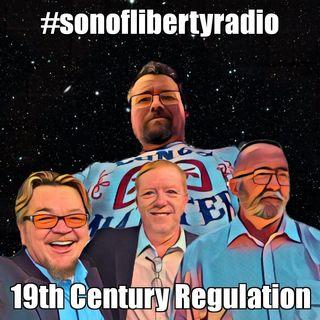 #sonoflibertyradio - 19th Century Regulation