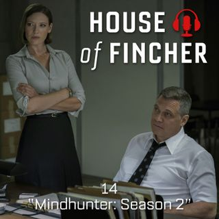 House of Fincher - 14 - Mindhunter: Season 2