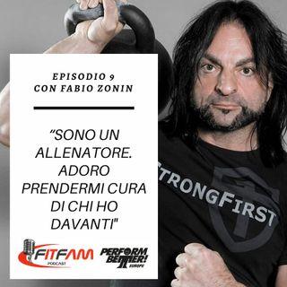 """Episodio 009, Fabio Zonin: """"la Forza onnivalente"""" (parte prima)"""