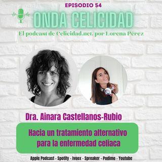 OC054 - Hacia un tratamiento alternativo para la celiaquía, con la Dra. Castellanos-Rubio