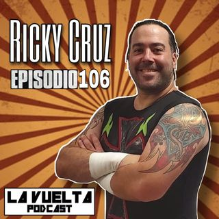 La Vuelta | Ricky Cruz Episodio 106