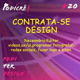 Podi Estudar Design? - Podicre#20