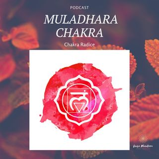 Muladhara Chakra: le nostre radici