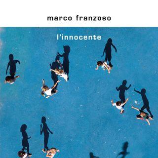 """Marco Franzoso  """"L'innocente"""""""