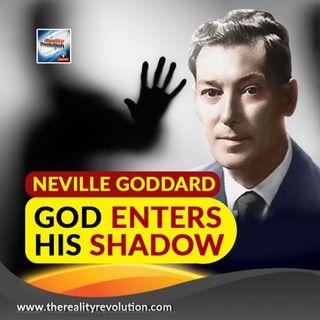 Neville Goddard God Enters His Shadow