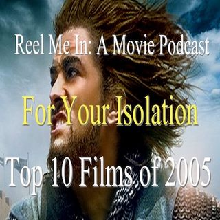 For Your Isolation: Top Ten Films of 2005