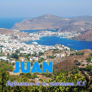 Juan (Reflexiones en la cuarentena N.5)