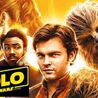 Ep 7 May 25, 2018 Solo A Star Wars Story