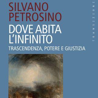 """Silvano Petrosino """"Dove abita l'infinito"""""""