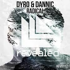 Dyro & Dannic - Radical (Original Mix)
