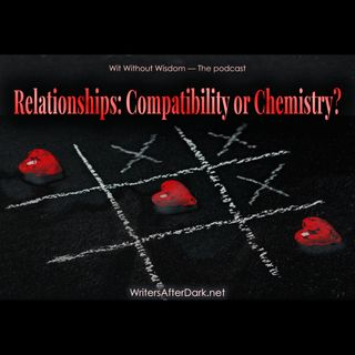 Relationships: Compatibility or Chemistry?