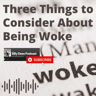 Three Things to Consider About Being Woke