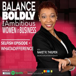 Selfish September Special-02 with Naketa R. Thigpen: What A Difference A Year Can Make!