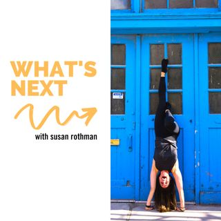 What's Next with Susan Rothman