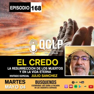 QCLP-EL CREDO PARTE #8