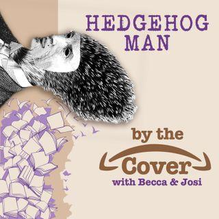 Hedgehog Man