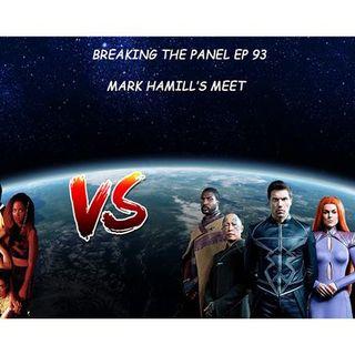 "Breaking the Panel Ep 93 – ""Mark Hamill's Meet"""