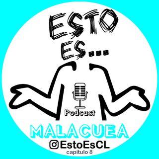 Esto Es - Malacuea (Cap 8)