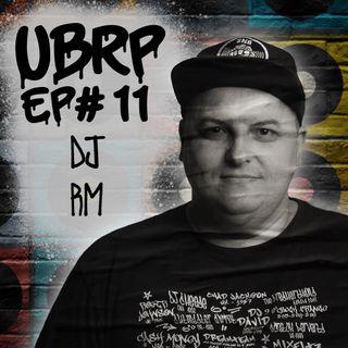 UBRP #11 DJ RM (XIS, INQUÉRITO, SOMBRA)