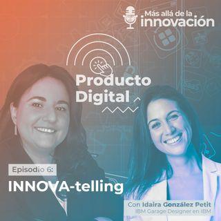 INNOVA-telling con Idaira González y Rosa Cano – Producto Digital