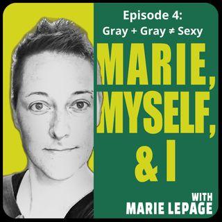 Episode 4: Gray + Gray ≠ Sexy