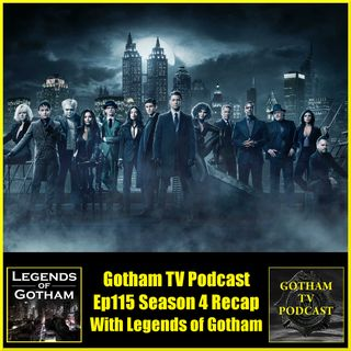 Gotham Season 4 Recap Review by Legends of Gotham and Gotham TV Podcast