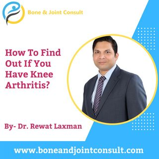 Find Out If You Have Knee Arthritis | Knee Arthritis Treatment in Bangalore