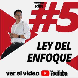 Ley 5 || Del Enfoque || 134/365