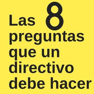 Las 8 preguntas que un directivo debe hacer a su subordinado