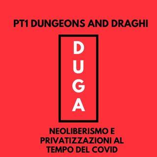pt1 Dungeons and Draghi. Neoliberismo e privatizzazioni al tempo del COVID