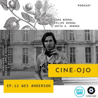 Ep. 12 Wes Anderson