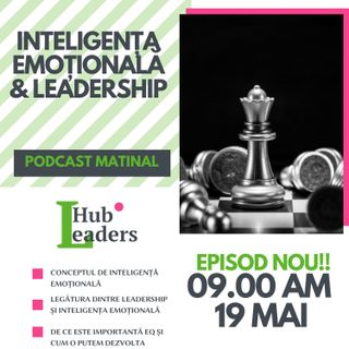 Inteligența Emoțională în Leadership S1E005