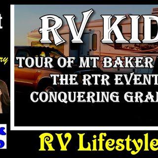 RV Kids, Tour of Mt Baker Vapor, The RTR Event & Conquering Grandson | RV Talk Radio Ep.97 #podcast #RVer #RTR