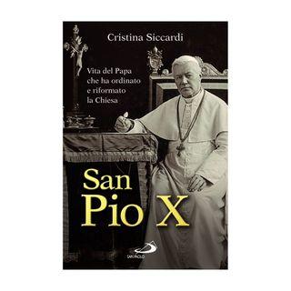 46 - San Pio X. Vita del Papa che ha ordinato e riformato la Chiesa