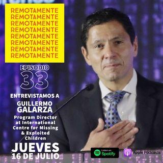 33 - Entrevistamos a Guillermo Galarza, Director de Programas del Centro Internacional para Niños Desaparecidos y Explotados.