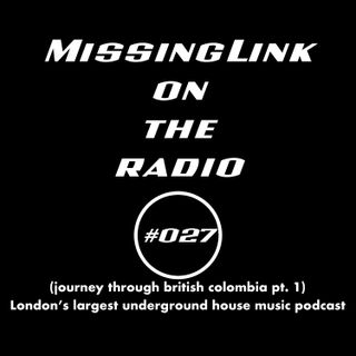 MissingLink on the radio (journey through british colombia pt.1) #027