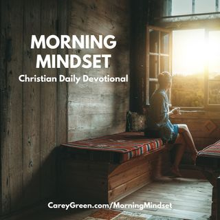 Morning Mindset Daily Christian Devotional