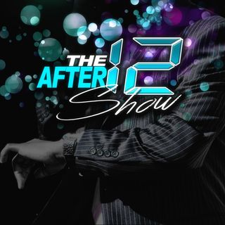 The After 12 Show