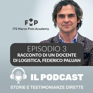Ep.3 - ITS Marco Polo Academy - Dialogo con Federico Paluan, docente ITS Marco Polo