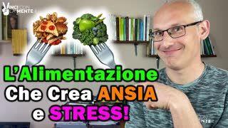 L' alimentazione che crea Ansia e Stress (con soluzioni)