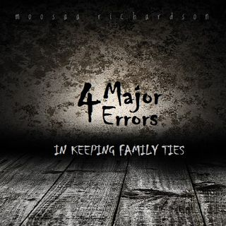Four Major Errors in Keeping Family Ties