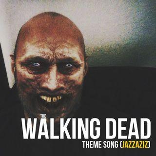 Walking Dead (theme Song) - Jazzaziz version