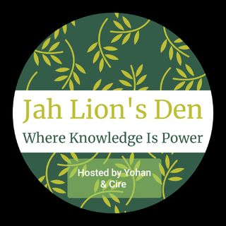 Jah Lion's Den: Where Knowledge Is Power