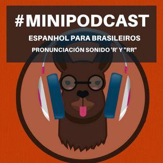 "Minipodcast: Espanhol para Brasileiros (Sonido ""R"" y ""RR"")"