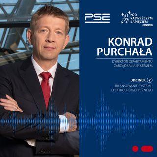 Pod najwyższym napięciem, odc. 7: Konrad Purchała o bilansowaniu systemu elektroenergetycznego
