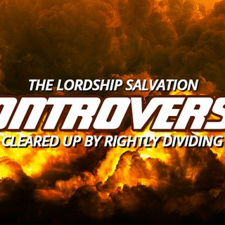 NTEB RADIO BIBLE STUDY: Understanding 'Lordship Salvation' In Light Of Paul's Command To Rightly Divide The Scriptures Clears The Confusion