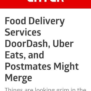 Uber Eats, Door Dash, & Postmates To Merge? 🥡🌮🍟🚘