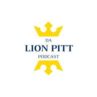 DA LION PITT PODCAST S1 EP2