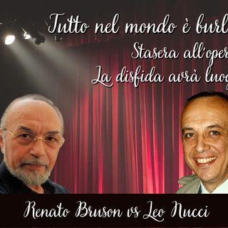 """Tutto nel Mondo è Burla stasera all'opera - La disfida avrà luogo """"Leo Nucci vs Renato Bruson"""""""
